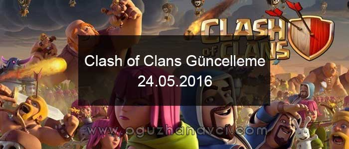 Clash of Clans Yeni Güncelleme - 24.05.2016 - New Update